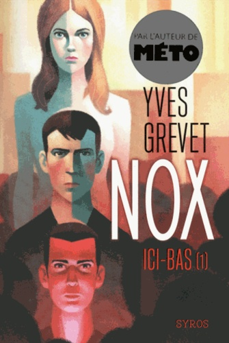 Yves Grevet - Nox Tome 1 : Ici-bas.