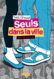 Yves Grevet - Seuls dans la ville entre 9h et 10h30.