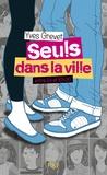 Yves Grevet - Seuls dans la ville entre 9h00 et 10h30.