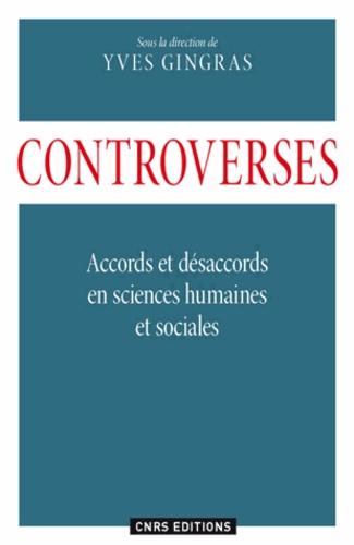 Controverses. Accords et désaccords en sciences humaines et sociales
