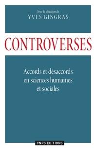 Yves Gringas - Controverses - Accords et désaccords en sciences humaines et sociales.