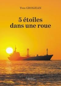 Yves Grosjean - 5 étoiles dans une roue.
