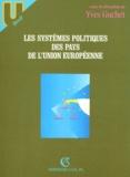 Yves Guchet - Les systèmes politiques des pays de l'Union européenne.