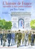 Yves Guéna - L'histoire de France racontée à mes petits-enfants - De la Révolution française à nos jours.