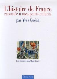 Yves Guéna - L'Histoire de France racontée à mes petits-enfants - Coffret en 2 Volumes : Tome 1, Des Gaulois à la Révolution française ; Tome 2, De la Révolution française à nos jours.