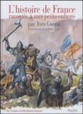 Yves Guéna et Jean-Marie Cuzin - L'histoire de France - Racontée à mes petits-enfants.