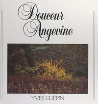 Yves Guépin et Auteur Guépin - Douceur angevine - Fragments de correspondance d'Émilie Vincent, avec son fils.