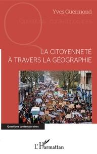 Yves Guermond - La citoyenneté à travers la géographie.