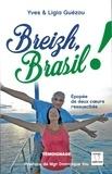 Yves Guézou et Ligia Guézou - Breizh, Brazil ! - Epopée de deux coeurs ressuscités.