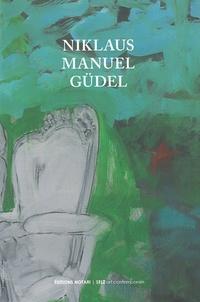Yves Guignard - Niklaus Manuel Güdel - Mémoire, souvenir, histoire.