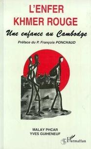 Yves Guiheneuf et  Malay Phcar - L'enfer khmer rouge - Une enfance au Cambodge.
