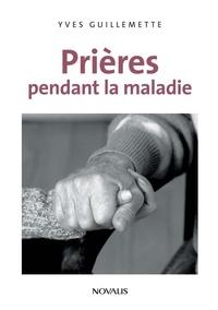 Yves Guillemette - Prières pendant la maladie.