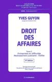 Yves Guyon - Droit des affaires - Tome 2, Entreprises en difficultés, redressement judiciaire, faillite.