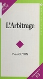 Yves Guyon - L'arbitrage.