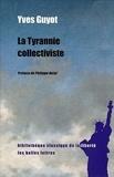 Yves Guyot et Philippe Nataf - La Tyrannie collectiviste.