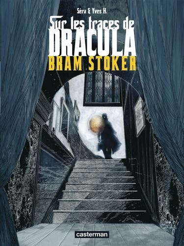 Yves H et  Séra - Sur les traces de Dracula Tome 2 : Bram Stoker.