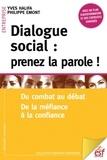 Yves Halifa et Philippe Emont - Dialogue social : prenez la parole ! - Du combat au débat, de la méfiance à la confiance.