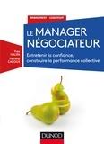 Yves Halifa et Patricia Cadoux - Le manager négociateur - Entretenir la confiance, construire la performance collective.