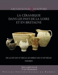 Yves Henigfeld - La céramique dans les pays de la Loire et en Bretagne (Xe-XVIIe siècle).
