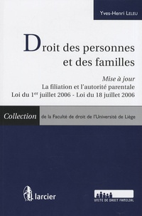 Yves-Henri Leleu - Droit des personnes et des familles - Mise à jour La filiation et l'autorité parentale, loi du 1er juillet 2006, loi du 18 jeuillet 2006.