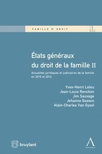 Yves-Henri Leleu - Etats généraux du droit de la famille - Volume 2, Actualités juridiques et judiciaires de la famille en 2015 et 2016.