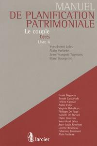 Yves-Henri Leleu et Alain Verbeke - Manuel de planification patrimoniale - Livre 4 Le couple Décès.