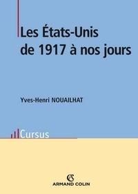 Yves-Henri Nouailhat - Les États-Unis de 1917 à nos jours.