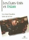 Yves-Henri Nouailhat et Sylvie de La Foye - Les États-Unis et l'islam.