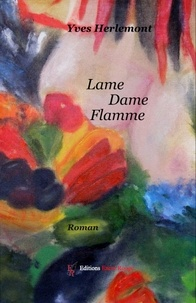 Pdf ebooks télécharger torrent Lame Dame Flamme  - Roman baroque 9782377891498 FB2