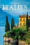 Yves Hersant - Italies - Anthologie des voyageurs français aux XVIIIe et XIXe siècles.