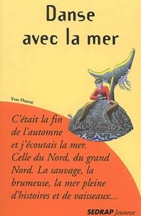Yves Heurté - Danse avec la mer.