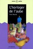 Yves Heurté - L'horloger de l'aube.