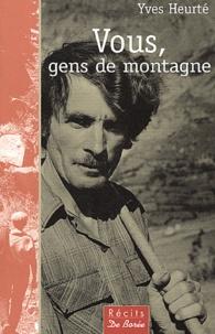 Yves Heurté - Vous, gens de montagne.