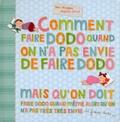 Yves Hirschfeld et Delphine Garcia - Comment faire dodo quand on a pas envie de faire dodo mais qu'on doit faire dodo quand même alors qu'on n'a pas très très envie de faire dodo.