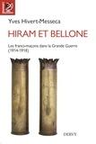Yves Hivert-Messeca - Hiram et Bellone - Les franc-maçons dans la Grande Guerre (1914-1918).