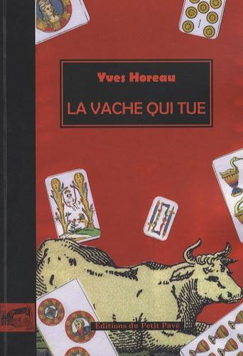 Yves Horeau - La vache qui tue.