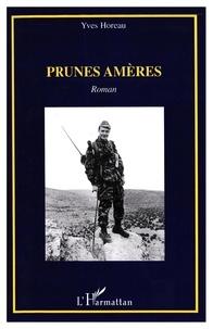 Yves Horeau - Prunes amères - Roman.