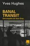 Yves Hughes - Banal transit.