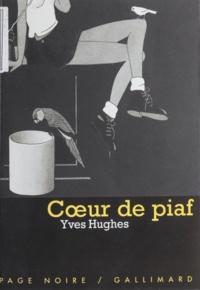 Yves Hughes - Coeur de piaf.