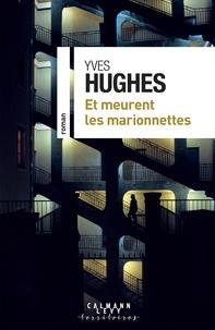 Yves Hughes - Et meurent les marionnettes.
