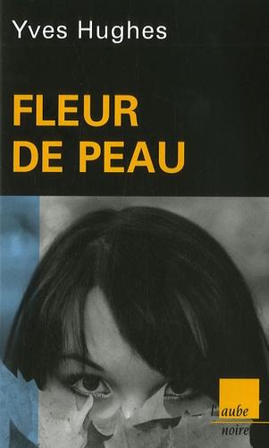 Yves Hughes - Fleur de peau.