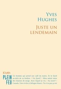 Yves Hughes - Juste un lendemain.