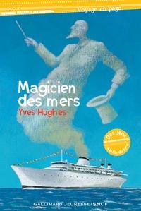 Yves Hughes - Magicien des mers.