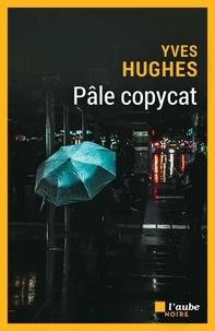 Yves Hughes - Pâle copycat.