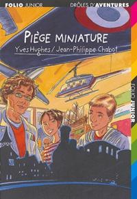 Yves Hughes et Jean-Philippe Chabot - Piège miniature.
