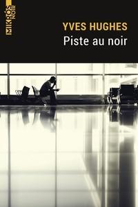 Yves Hughes - Piste au noir.