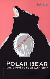 Yves Hughes - Polar bear - Une enquête pour Yann Gray.
