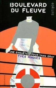 Yves Hughes - Une enquête pour Yann Gray  : Boulevard du fleuve.