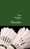 Yves Hugues - Méandre.