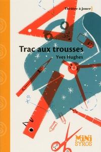 Yves Hugues - Trac aux trousses.